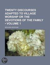 Twenty Discourses Adapted To Village Worship Or The Devotions Of The Family (Volume 1)