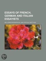 Essays Of French, German And Italian Essayists; Including Biographical And Critical Sketches