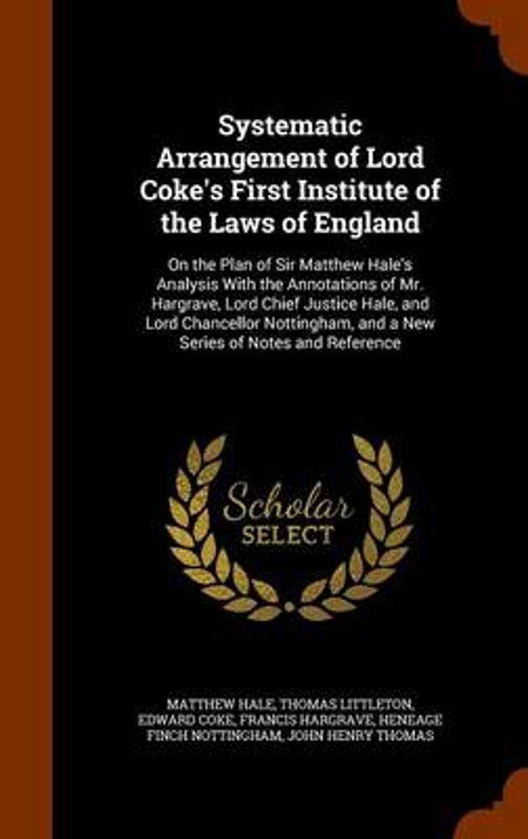 Systematic Arrangement of Lord Coke's First Institute of the Laws of England