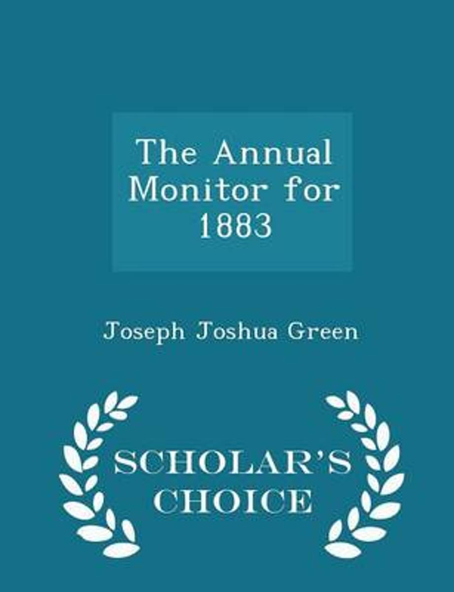 The Annual Monitor for 1883 - Scholar's Choice Edition