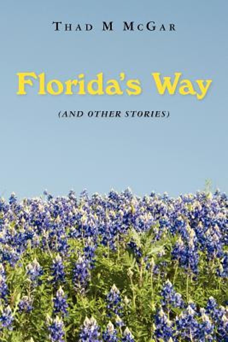 Florida's Way (and Other Stories)