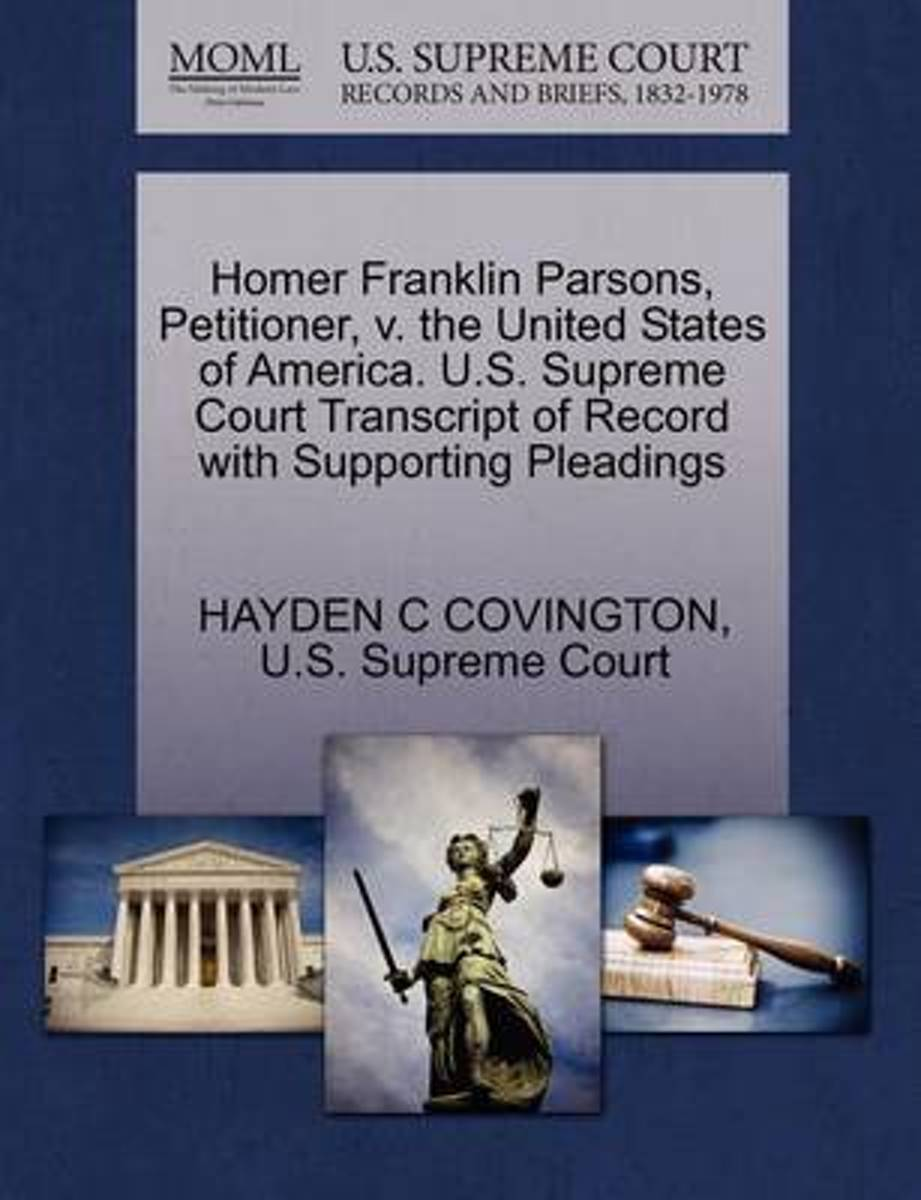 Homer Franklin Parsons, Petitioner, V. the United States of America. U.S. Supreme Court Transcript of Record with Supporting Pleadings