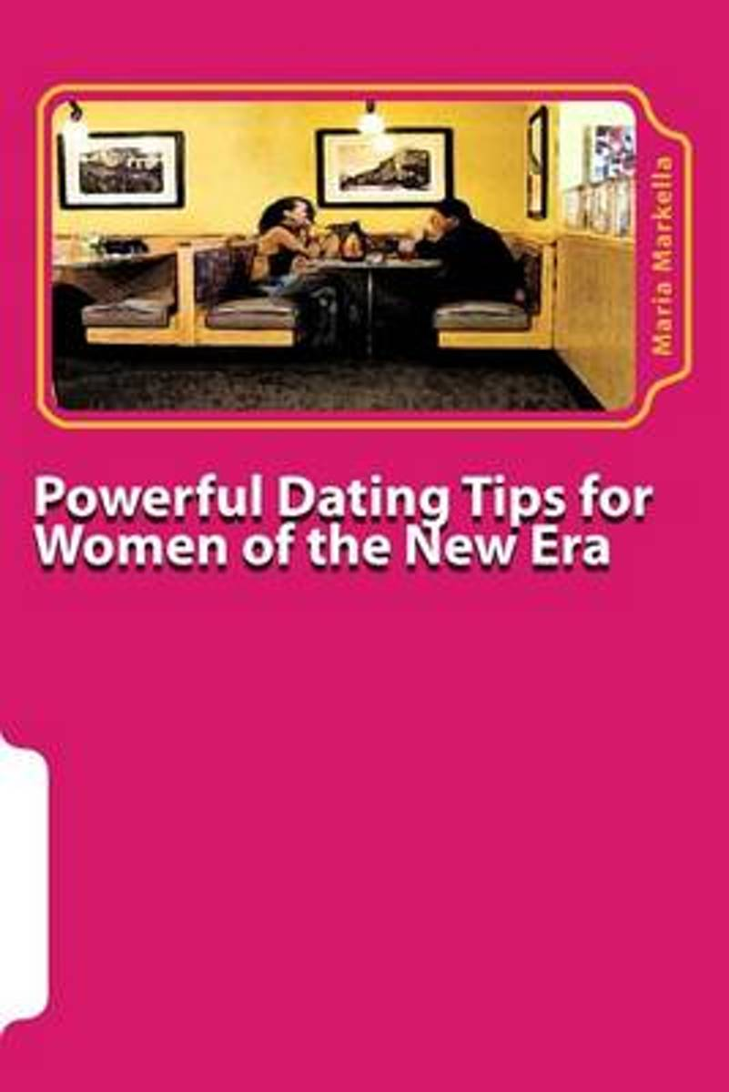 Powerful Dating Tips for Women of the New Era