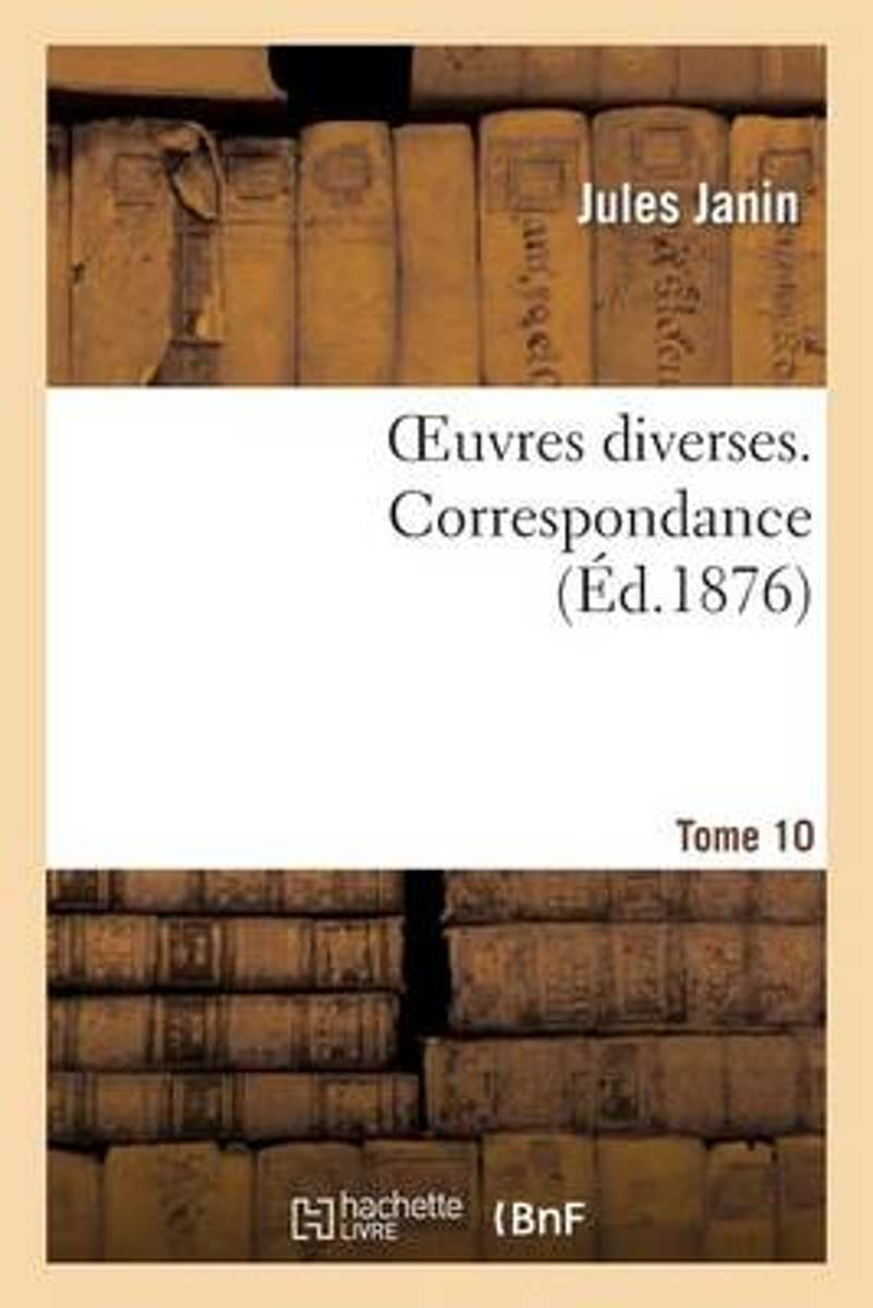 Oeuvres Diverses. Tome 10 Correspondance