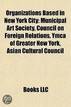 Organizations Based In New York City: Municipal Art Society, Council On Foreign Relations, Ymca Of Greater New York, Asian Cultural Council