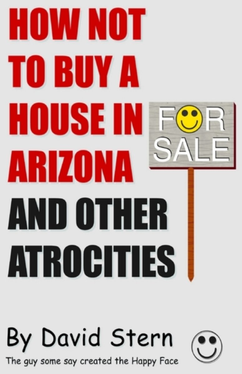 How Not to Buy a House in Arizona and Other Atrocities