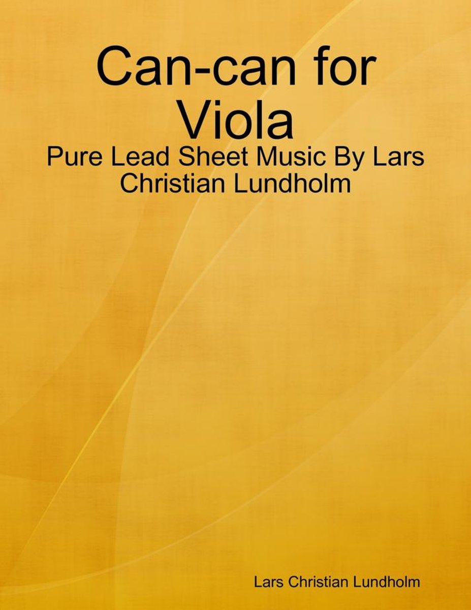 Can-can for Viola - Pure Lead Sheet Music By Lars Christian Lundholm