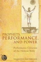Prophets, Performance, and Power