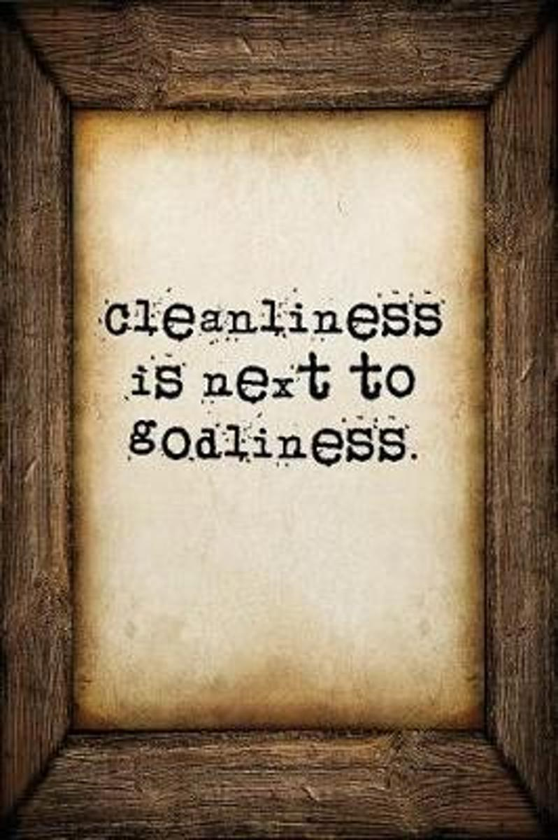 Cleanliness Is Next to Godliness