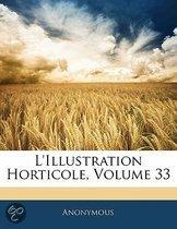 L'Illustration Horticole, Volume 33