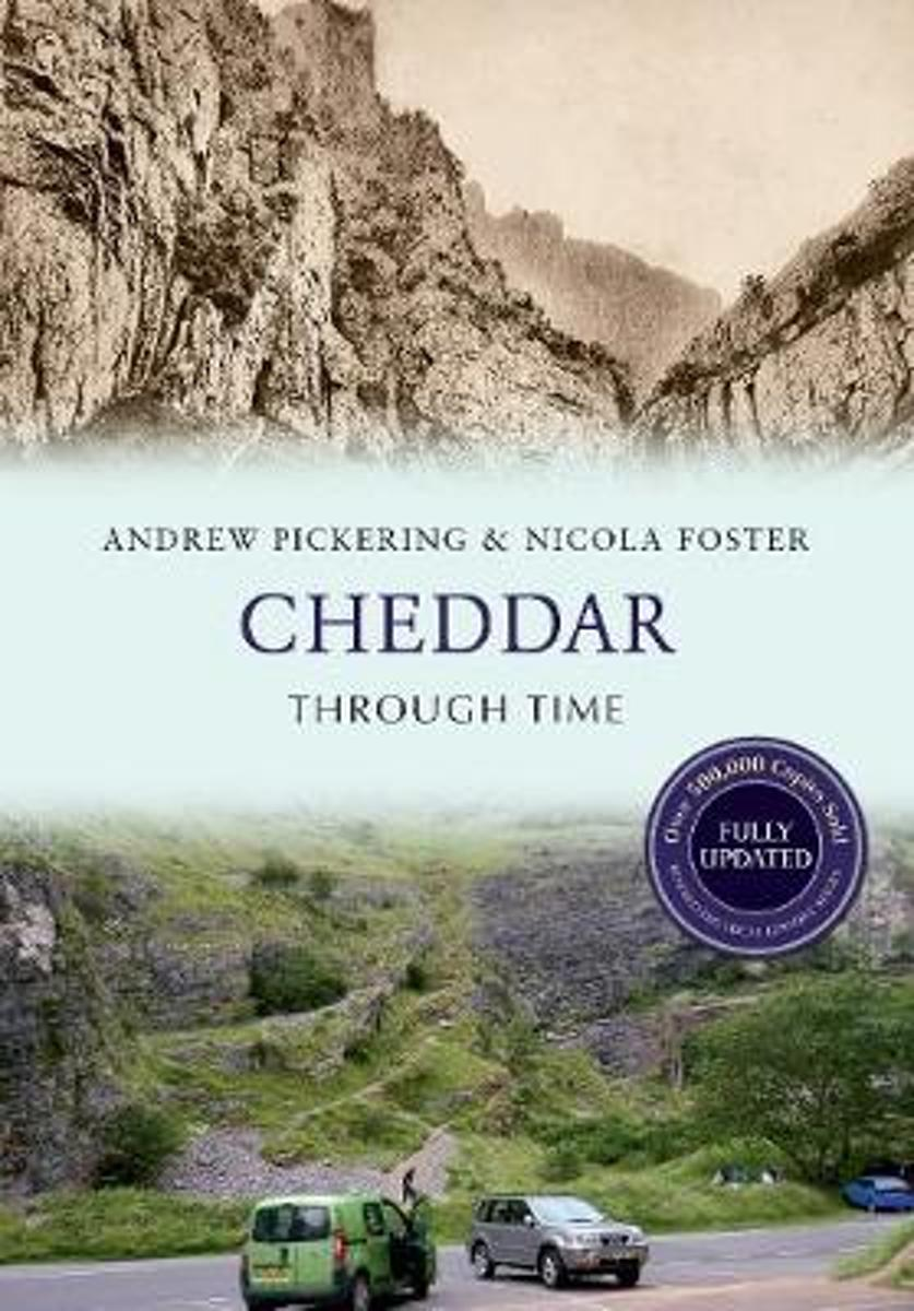 Cheddar Through Time Revised Edition