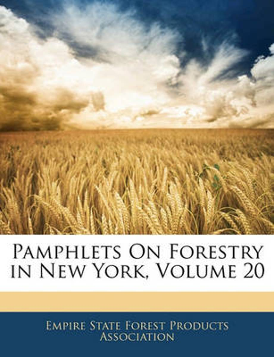 Pamphlets on Forestry in New York, Volume 20