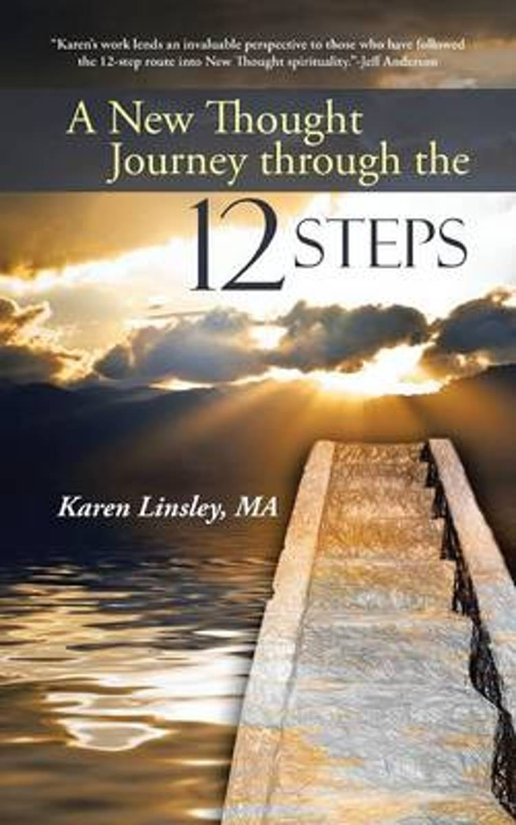 A New Thought Journey Through the 12 Steps
