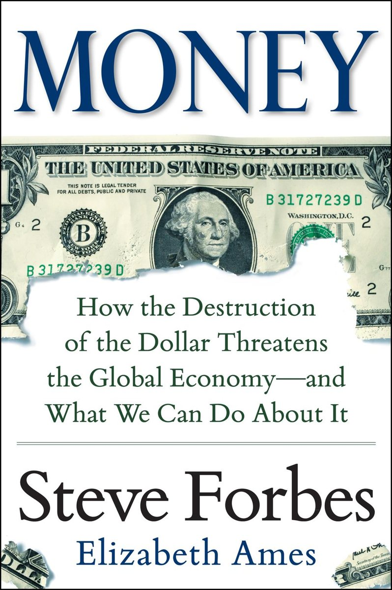 Money: How the Destruction of the Dollar Threatens the Global Economy – and What We Can Do About It