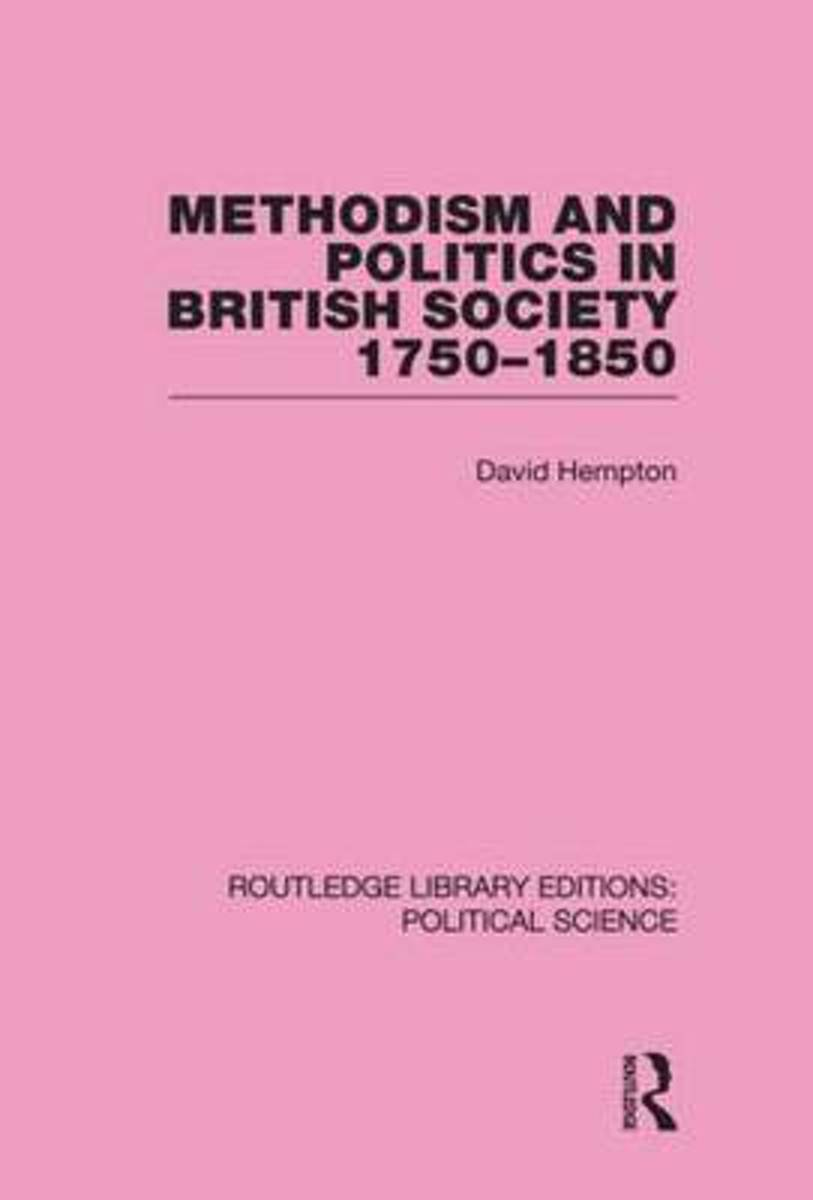 Methodism and Politics in British Society 1750-1850 (Routledge Library Editions