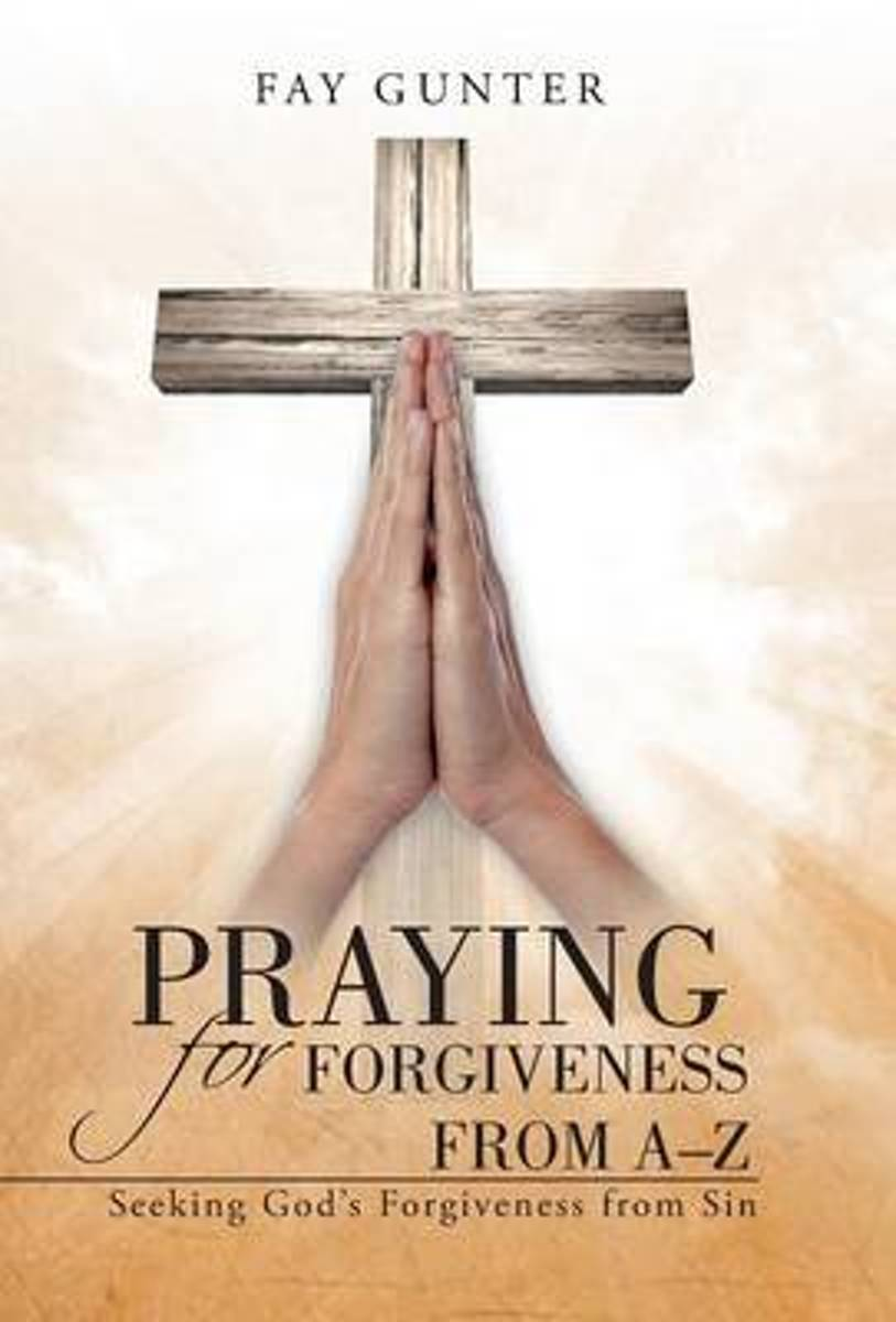 Praying for Forgiveness from A-Z