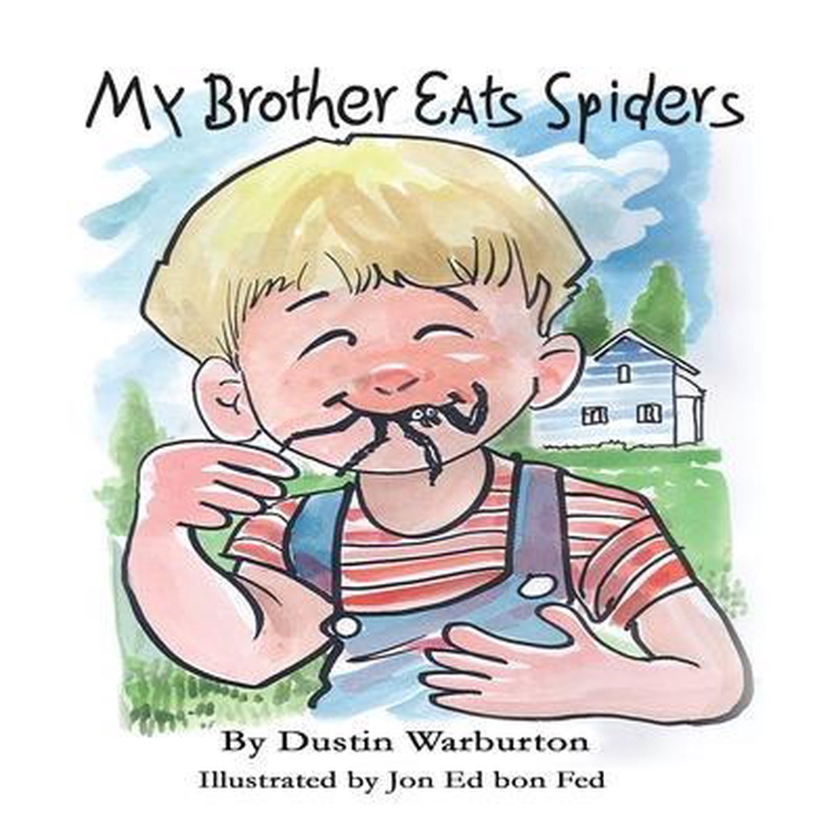 My Brother Eats Spiders