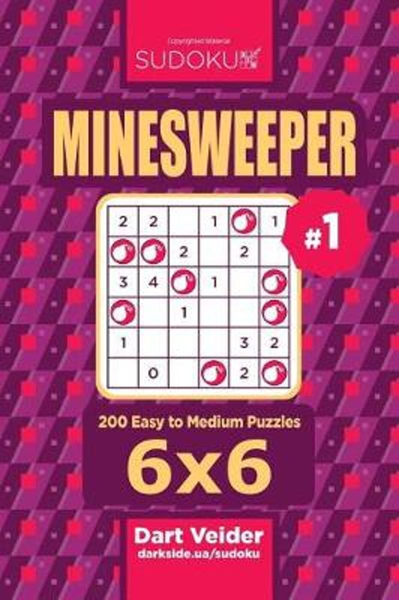 Sudoku Minesweeper - 200 Easy to Medium Puzzles 6x6 (Volume 1)