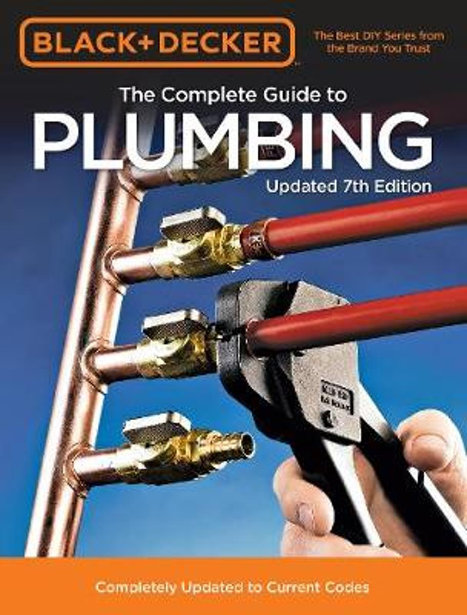Black & Decker The Complete Guide to Plumbing 7th Edition