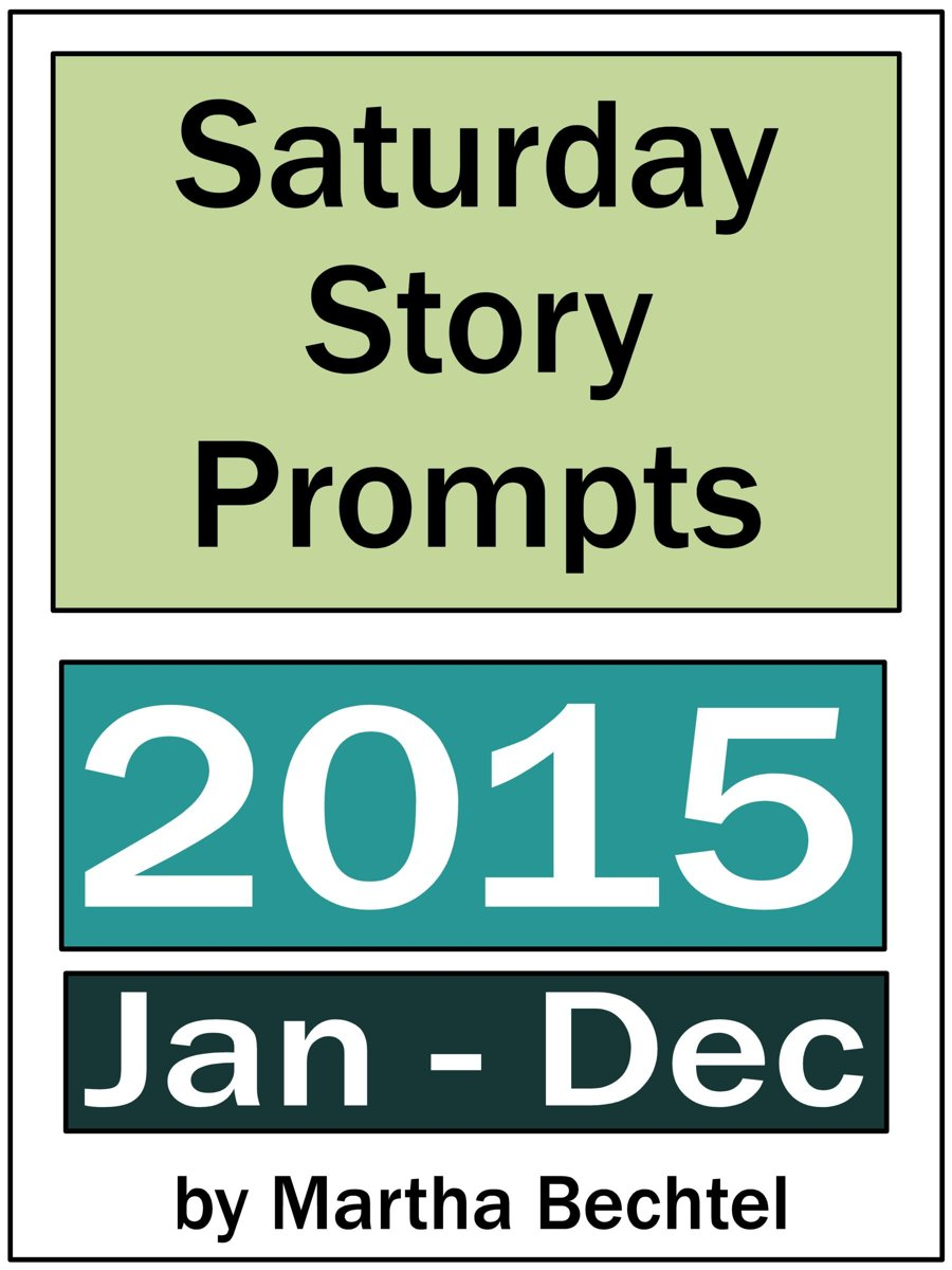 Saturday Story Prompts Yearly Collection 2015