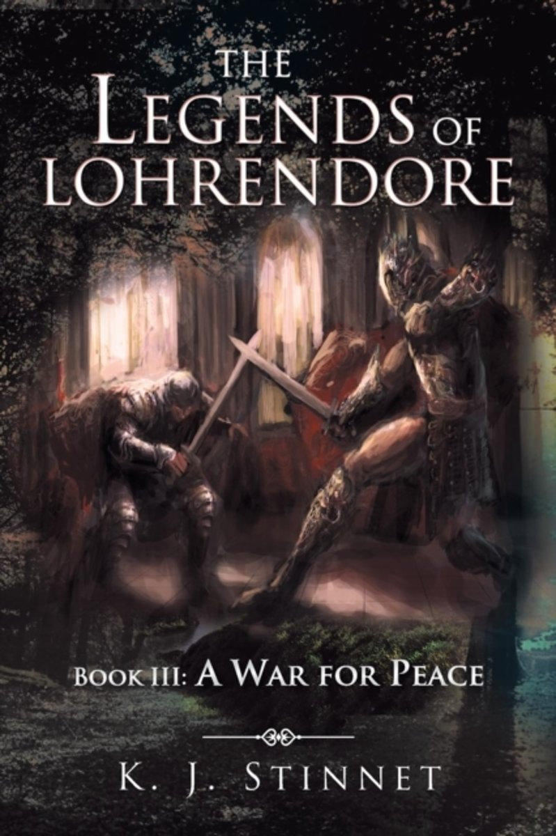 The Legends of Lohrendore: Book III: A War for Peace
