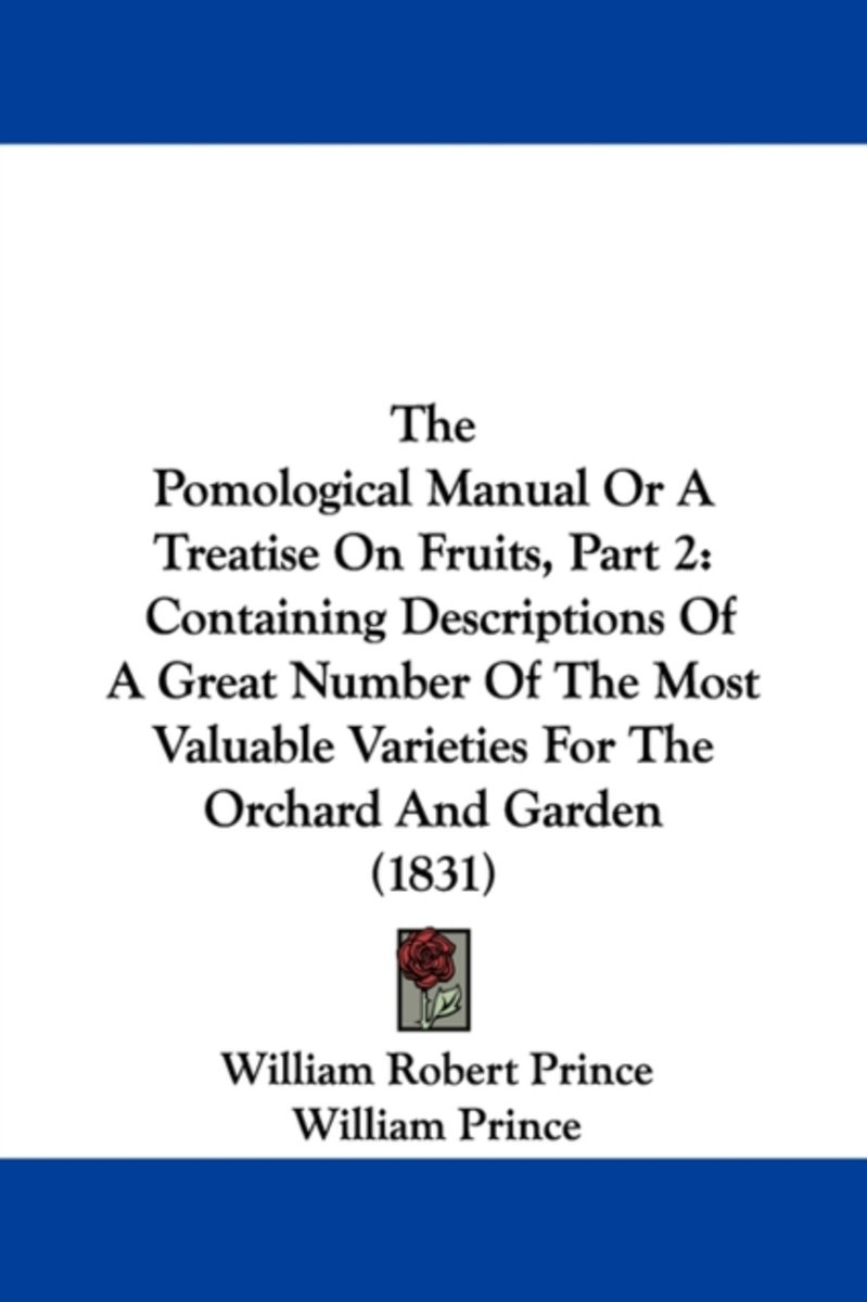 The Pomological Manual or a Treatise on Fruits, Part 2
