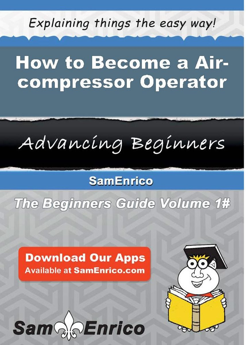 How to Become a Air-compressor Operator