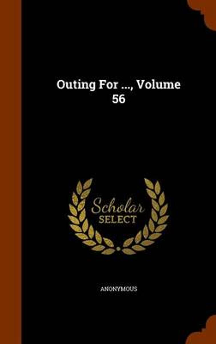 Outing for ..., Volume 56