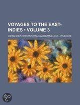 Voyages To The East-Indies (Volume 3)