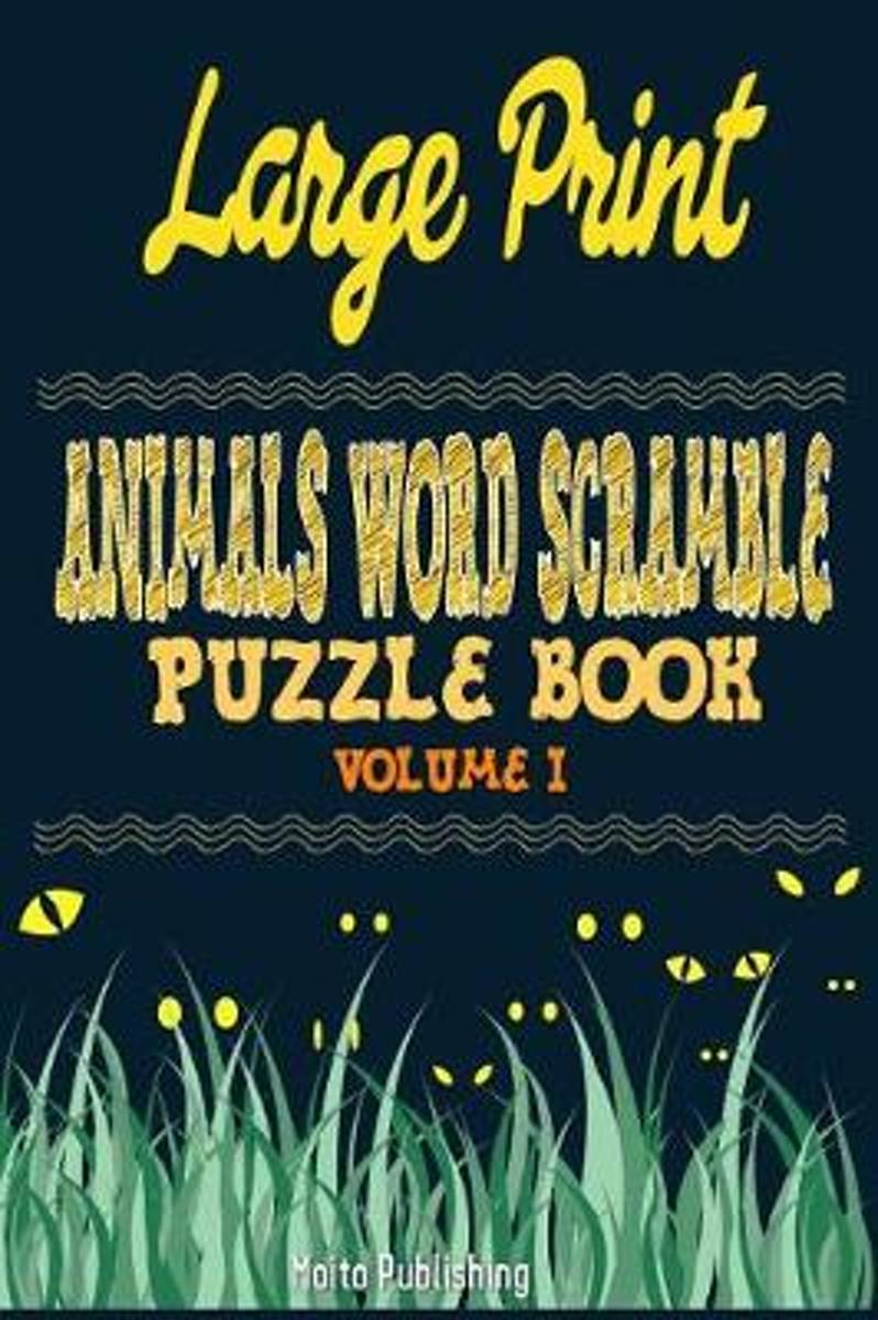 Large Print Animals Word Scramble Puzzle Book Volume I