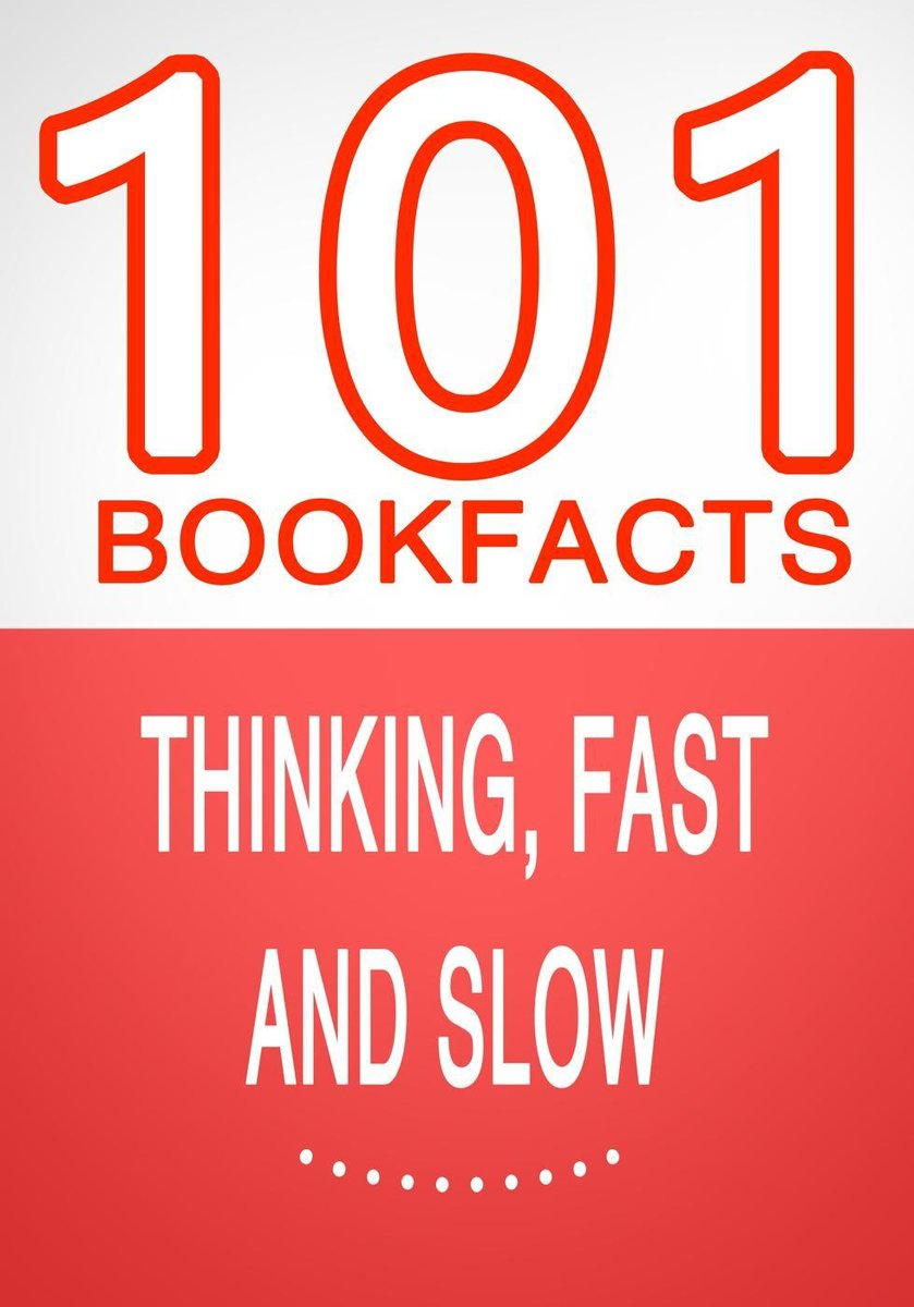 Thinking, Fast and Slow - 101 Amazing Facts You Didn't Know