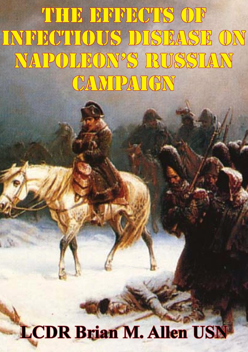 The Effects Of Infectious Disease On Napoleon's Russian Campaign