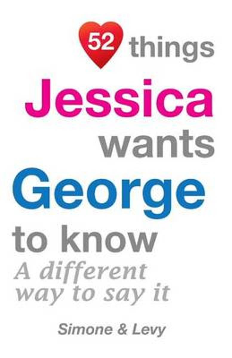 52 Things Jessica Wants George to Know
