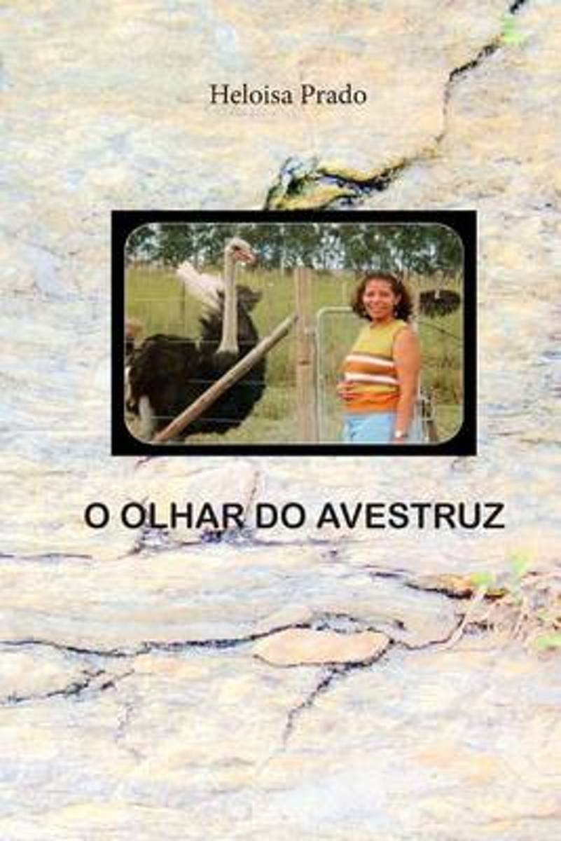O Olhar Do Avestruz
