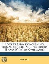 Locke's Essay Concerning Human Understanding: Books II and IV (With Omissions)