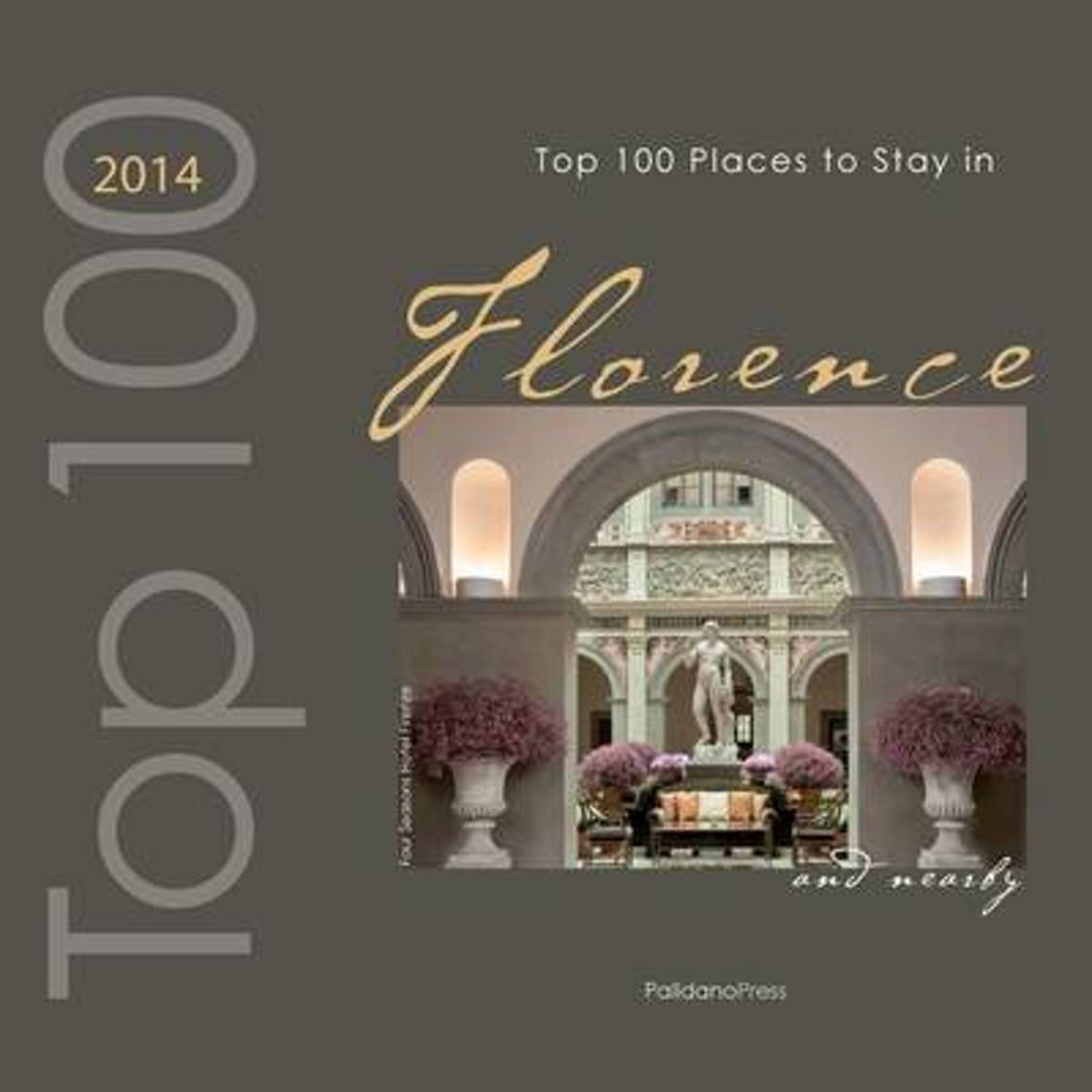 Top 100 Places to Stay in Florence & Nearby 2014