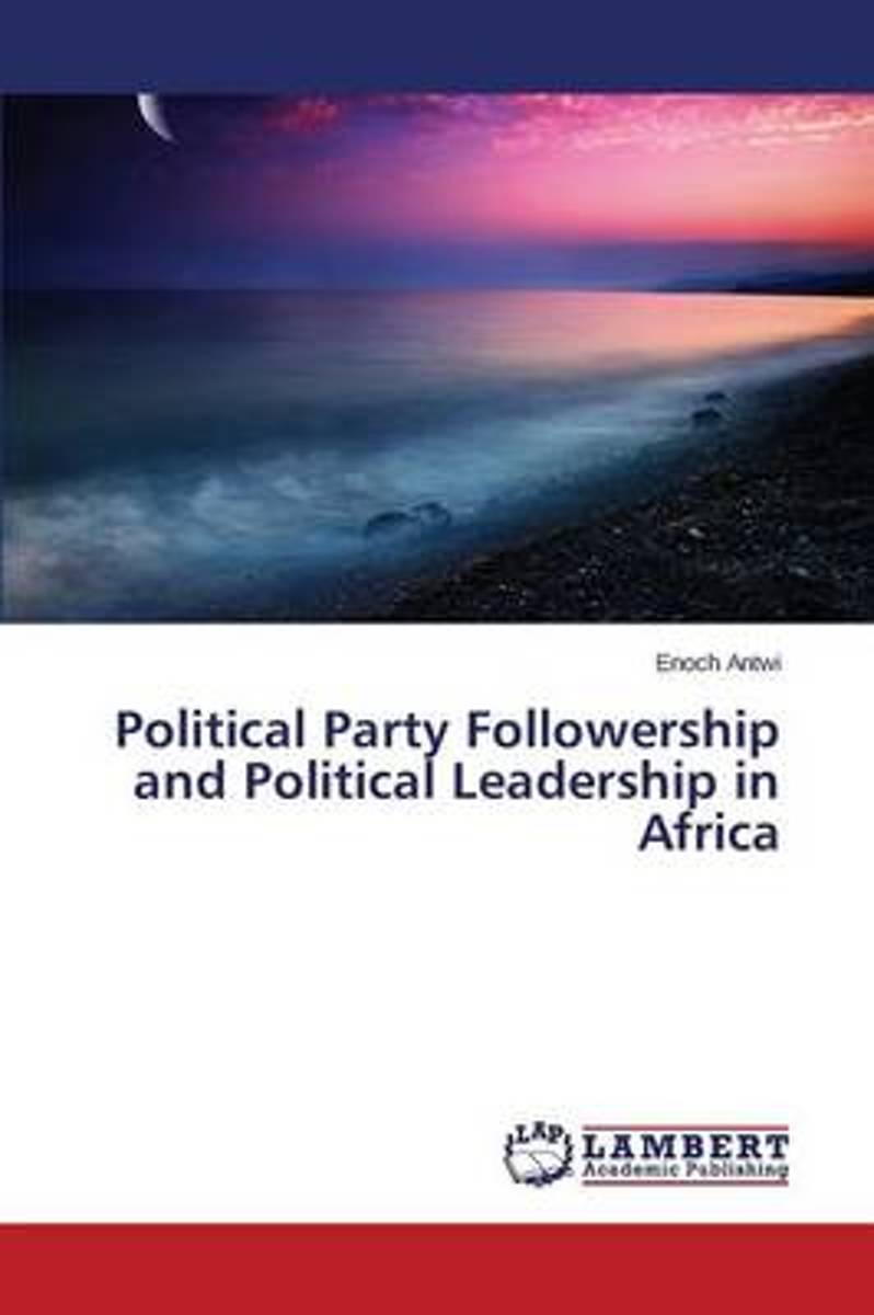Political Party Followership and Political Leadership in Africa