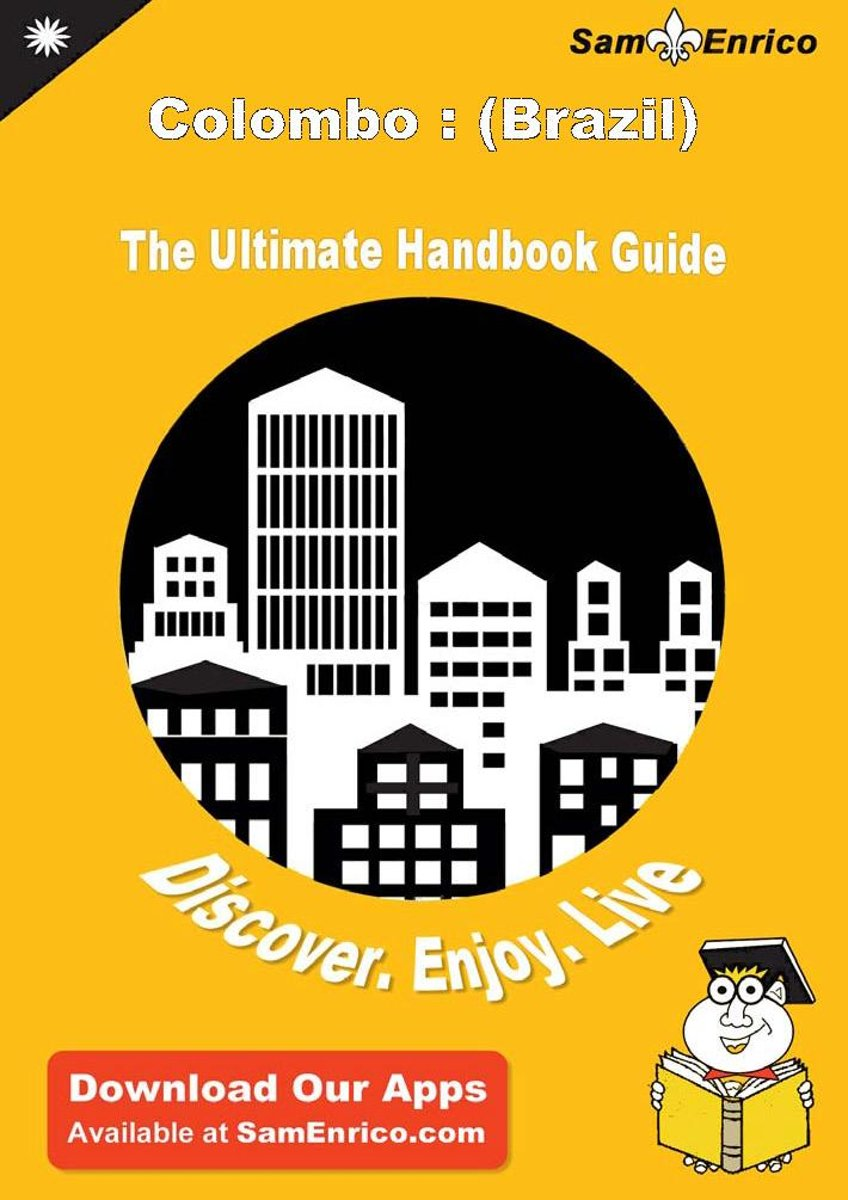 Ultimate Handbook Guide to Colombo : (Brazil) Travel Guide