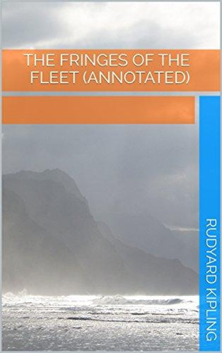 The Fringes of the Fleet (Annotated)