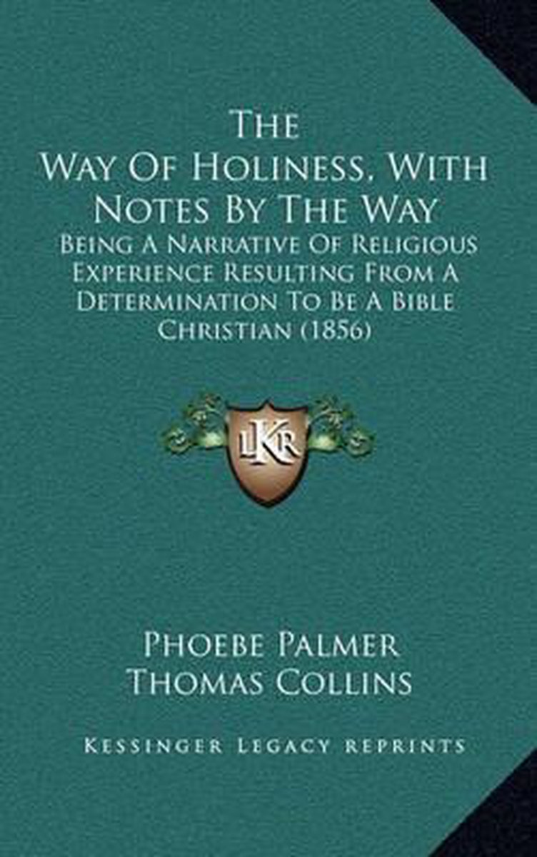 The Way of Holiness, with Notes by the Way