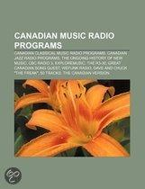 Canadian Music Radio Programs: Cbc Radio 3, The Ongoing History Of New Music, Exploremusic, The R3-30, Wefunk Radio
