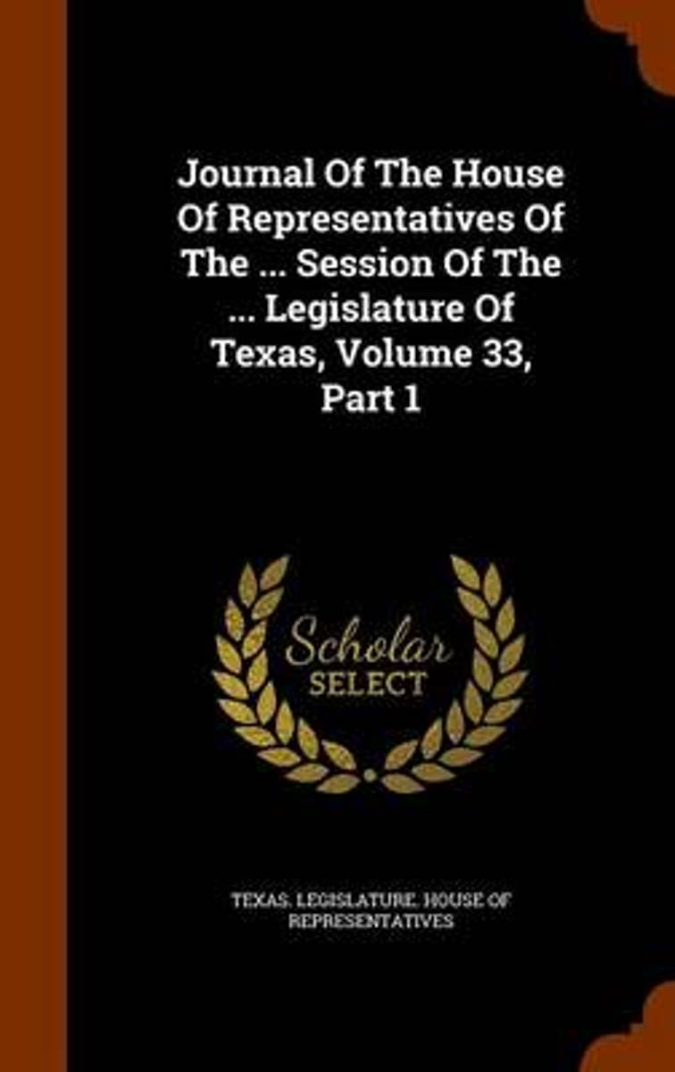 Journal of the House of Representatives of the ... Session of the ... Legislature of Texas, Volume 33, Part 1