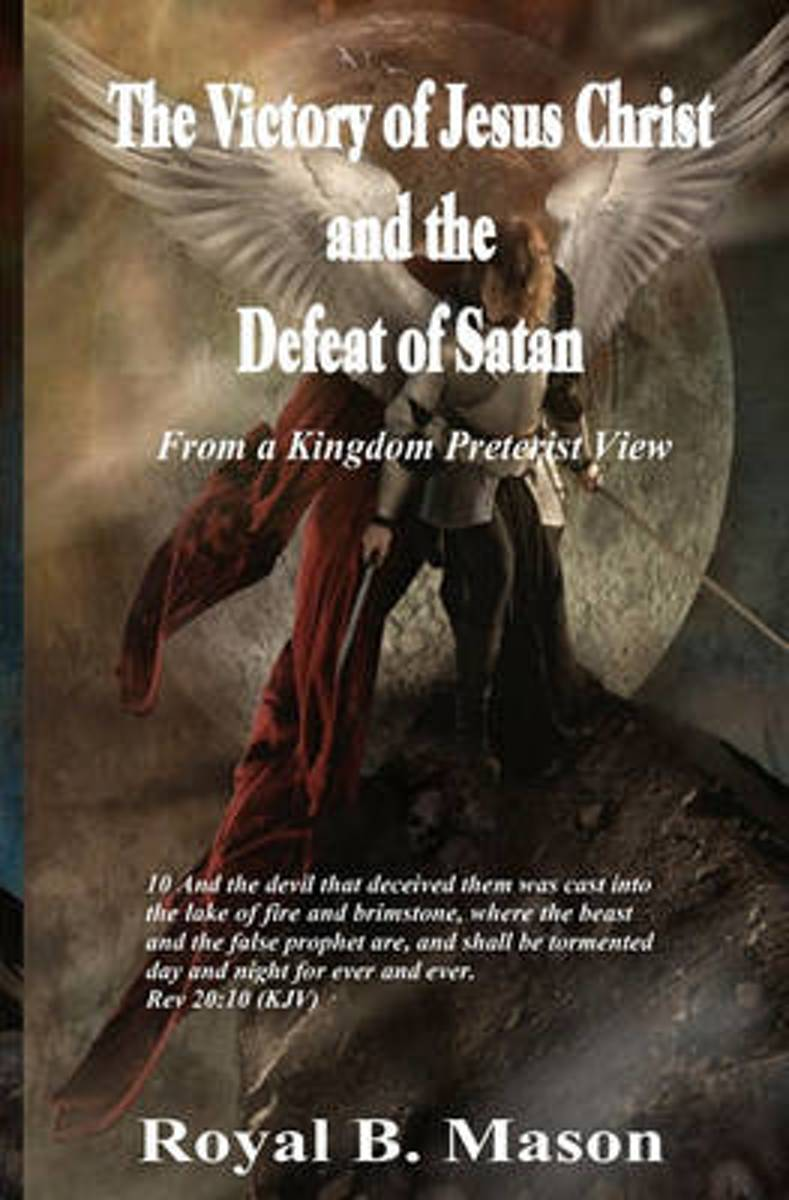The Victory of Jesus Christ and the Defeat of Satan