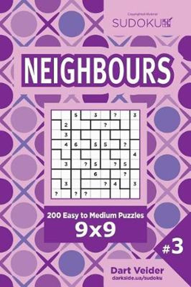 Sudoku Neighbours - 200 Easy to Medium Puzzles 9x9 (Volume 3)