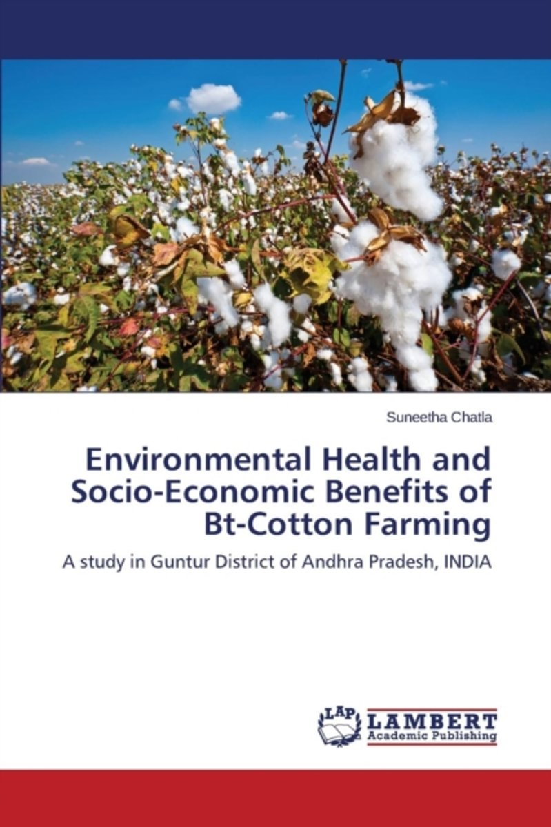 Environmental Health and Socio-Economic Benefits of BT-Cotton Farming