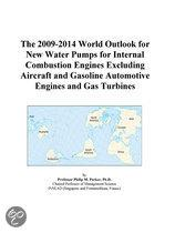 The 2009-2014 World Outlook for New Water Pumps for Internal Combustion Engines Excluding Aircraft and Gasoline Automotive Engines and Gas Turbines