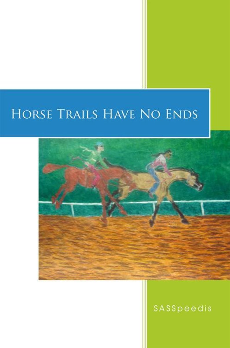 Horse Trails Have No Ends