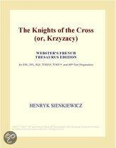 The Knights of the Cross (Or, Krzyzacy) (Webster's French Thesaurus Edition)