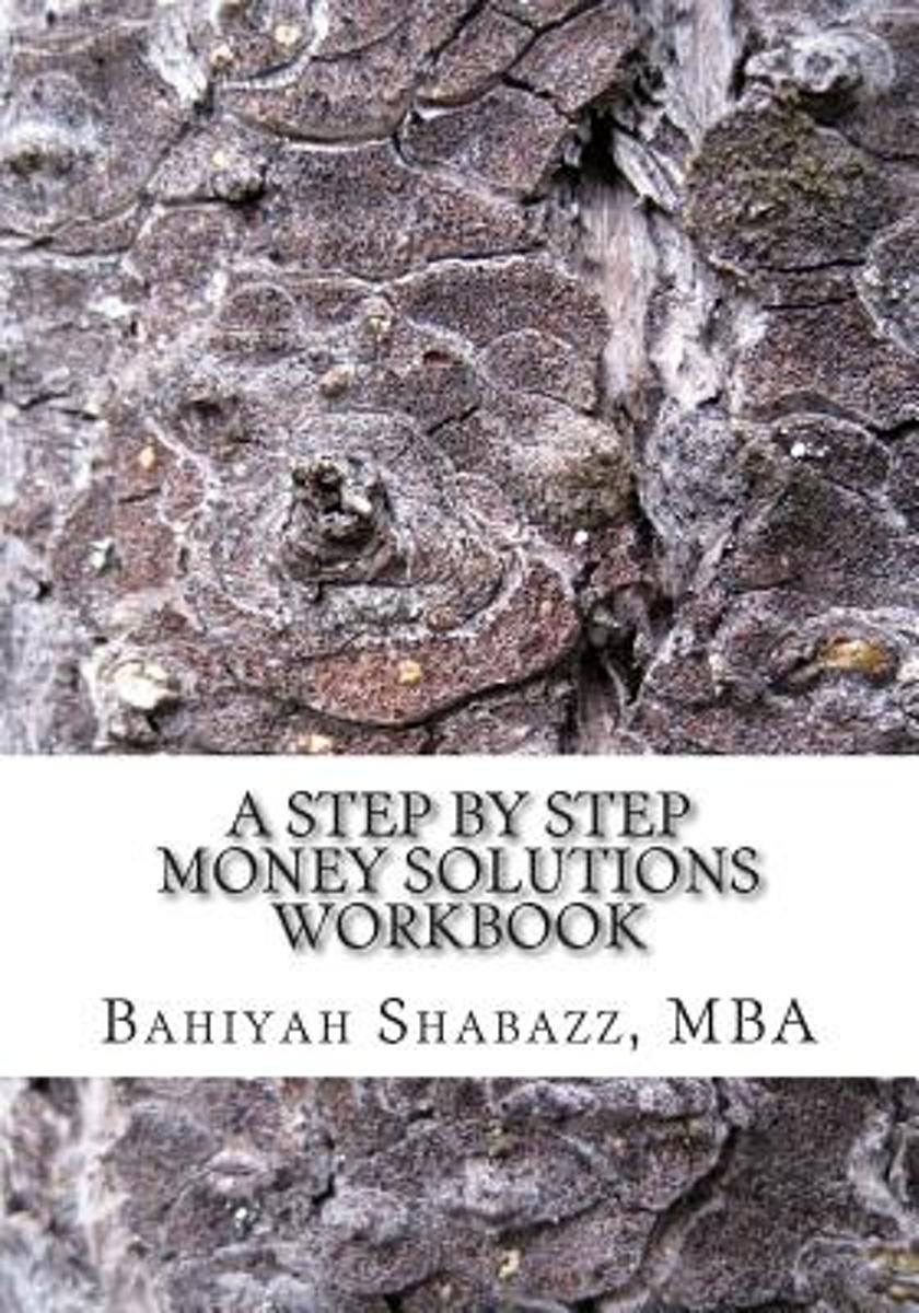 A Step-By-Step Money Solution Workbook