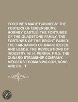 Fortunes Made In Business (Volume 2); The Fosters Of Queensbury. Hornby Castle. The Fortunes Of The Gladstone Family. The Fortunes Of The